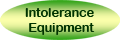 Intolerance Equipment